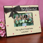 What better way to show your appreciation and love than with a Personalized Bridesmaid Frame and favorite photo. Present each of your wonderful Bridesmaids with a Printed Bridesmaid Picture Frame and add that special touch of personalization just for them. Make it a great Keepsake that will make memories last for years to come.