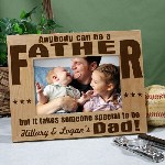 Fathers play a significant roll in our lives. Why not let Dad know how special he is to you with our Anybody Can Be...Dad Personalized Picture Frame. Give Dad an engraved picture frame he can proudly display in his home or office. A great personalized gift for Dad to love & cherish forever.