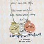 Believe, Wish, Dream for happy tomorrows. This three toned birthday wish necklace is sure to make any birthday special. Make a wish and dream for bright tomorrows.