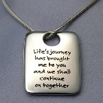 This square pendant has a high polished finish and is pre-engraved with the message: Lifes journey has brought me to you and we shall continue on together. What a great gift for a special friend! 15 characters per line for personalization