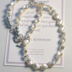 "Just like our retirement bracelet, the retirement necklace is created from swarovski pearl and crystal with a sterling silver toggle clasp to make it easy to put on and take off. Approximately 17-18"" in length. The retirement necklace is a beautiful gift idea for someone special who has put in long hours, dedication to their career and is about to take the next step. The poem card can be personalized (additional $5.00 fee) with a special message, corporate information and/or dates."